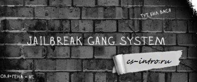 JailBreak Gang System